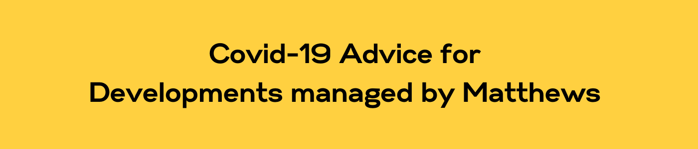 COVID-19 Advice for Developments Managed by Matthews (Block Management)