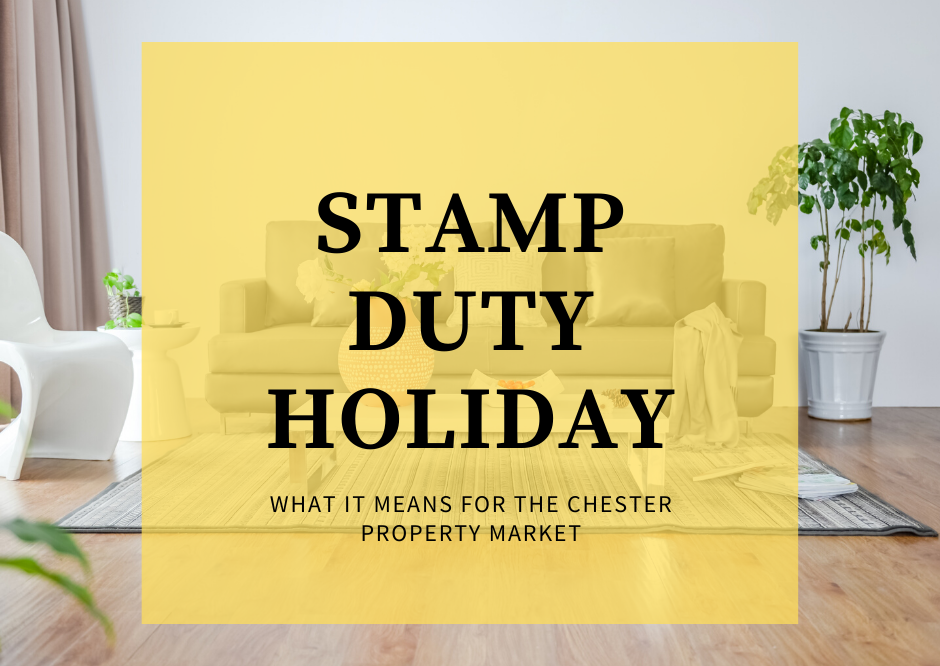 How the Stamp Duty 'holiday' will affect the Chester property market